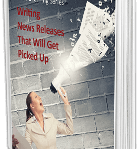 Writing News Releases: That Get Picked Up!