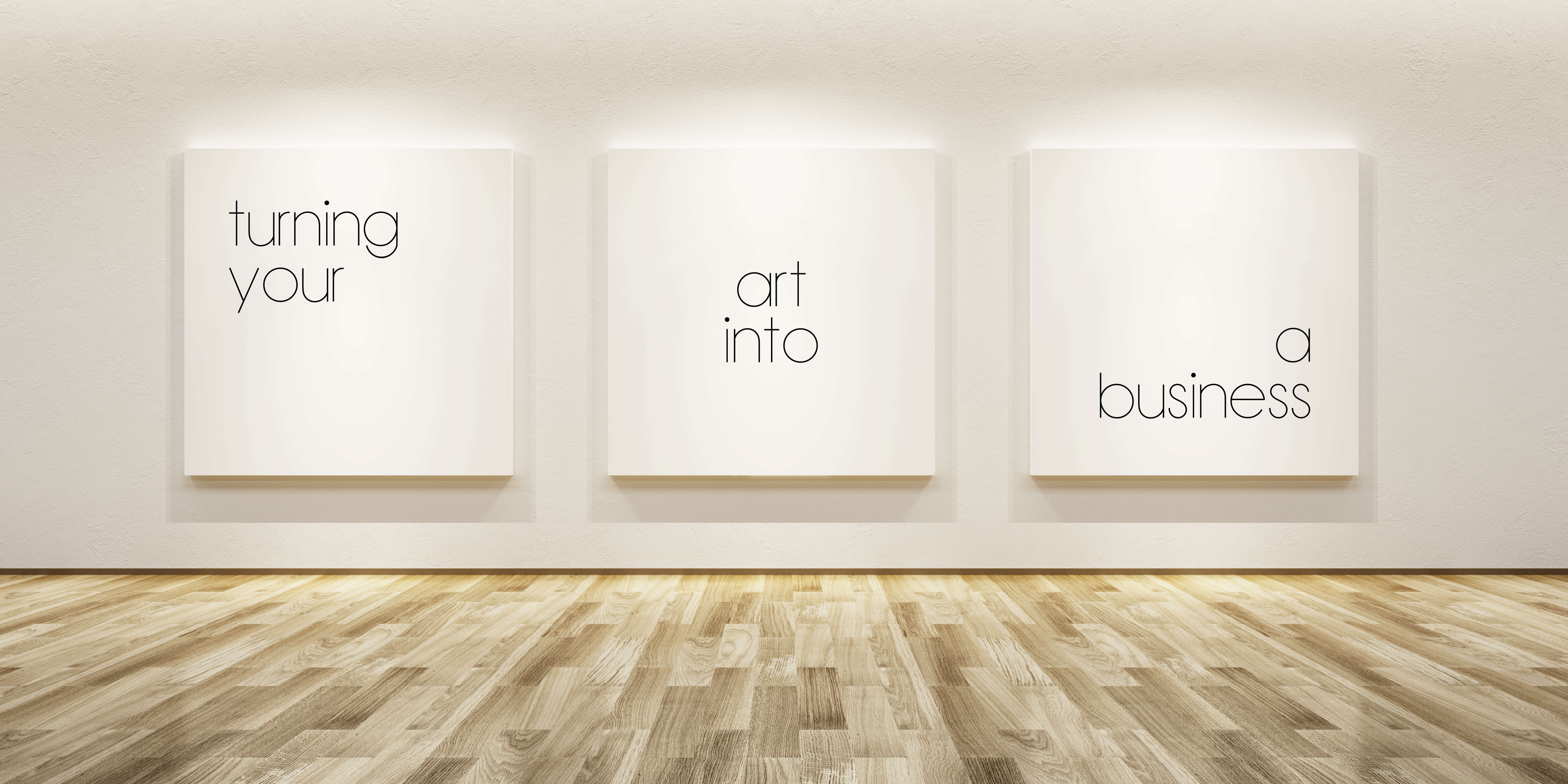 Turning Your Art Into a Business